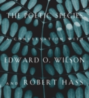 The Poetic Species : A Conversation with Edward O. Wilson and Robert Hass - eBook