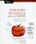 Pomodoro Technique Illustrated : Can You Focus - Really Focus - for 25 Minutes? - Book