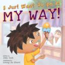 I Just Want to Do it My Way! - Book