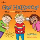 Gas Happens! : What to Do When it Happens to You - Book
