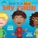 But it's Not My Fault - Book