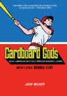Cardboard Gods : An All-American Tale Told Through Baseball Cards - eBook