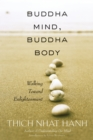 Buddha Mind, Buddha Body : Walking Toward Enlightenment - eBook