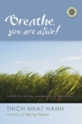 Breathe, You Are Alive : The Sutra on the Full Awareness of Breathing - eBook