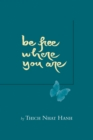 Be Free Where You Are - eBook