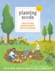 Planting Seeds : Practicing Mindfulness with Children - Book