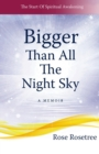 Bigger Than All The Night Sky : A Memoir - Book