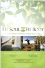 Fit Soul, Fit Body : 9 keys to a Healthier, Happier You - eBook