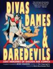 Divas, Dames & Daredevils : Lost Heroines of Golden Age Comics - eBook