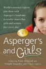 Asperger's and Girls : World-Renowned Experts Join Those with Asperger's Syndrome to Resolve Issues That Girls and Women Face Every Day! - eBook