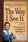 The Way I See It, Revised and Expanded 2nd Edition : A Personal Look at Autism and Asperger's - eBook