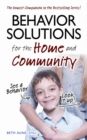 Behavior Solutions for the Home and Community : The Newest Companion in the Bestselling Series! - eBook