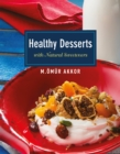 Healthy Desserts : with Natural Sweeteners - eBook