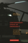 Contemporary States of Emergency : The Politics of Military and Humanitarian Interventions - Book