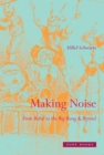 Making Noise : From Babel to the Big Bang and Beyond - Book