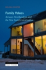 Family Values : Between Neoliberalism and the New Social Conservatism - Book