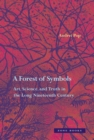 A Forest of Symbols : Art, Science, and Truth in the Long Nineteenth Century - Book