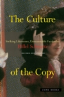 The Culture of the Copy : Striking Likenesses, Unreasonable Facsimiles - Book