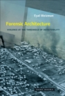 Forensic Architecture : Violence at the Threshold of Detectability - Book
