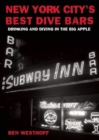 New York City's Best Dive Bars : Drinking and Diving in the Big Apple - eBook