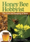 Honey Bee Hobbyist : The Care and Keeping of Bees - eBook