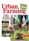 Urban Farming : Sustainable City Living in Your Backyard, in Your Community, and in the World - eBook