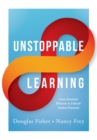 Unstoppable Learning : Seven Essential Elements to Unleash Student Potential (Using Systems Thinking to Improve Teaching Practices and Learning Outcomes) - eBook