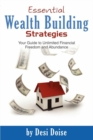 Essential Wealth Building Strategies : Your Guide to Ultimate Financial Freedom and Abundance - eBook