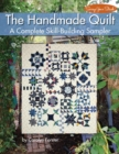 The Handmade Quilt : A Complete Skill-Building Sampler - Book