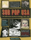 Sub Pop USA : The Subterranean Pop Music Anthology, 1980-1988 - Book