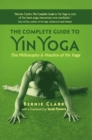 The Complete Guide to Yin Yoga : The Philosophy and Practice of Yin Yoga - eBook