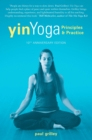 Yin Yoga : Principles and Practice   10th Anniversary Edition - eBook