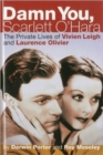 Damn You, Scarlett O'Hara : The Private Lives of Vivien Leigh and Laurence Olivier - Book