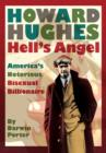 Howard Hughes Hells Angel: Americas Notorious Bisexual Billionaire - eBook
