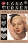Lana Turner : Hearts & Diamonds Take All - Book