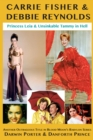 Carrie Fisher & Debbie Reynolds : Princess Leia & Unsinkable Tammy in Hell - Book