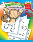 Patterns, Grades PK - 5 : A collection of Carson-Dellosa's best patterns! - eBook