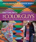 Knitting with The Color Guys : Inspiration, Ideas, and Projects from the Kaffe Fassett Studio - Book