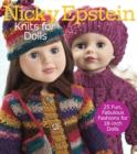 Nicky Epstein Knits for Dolls : 25 Fun, Fabulous Outfits for 18-Inch Dolls - Book