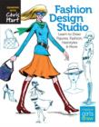 Fashion Design Studio : Learn to Draw Figures, Fashion, Hairstyles & More - Book