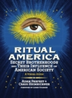 Ritual America : Secret Brotherhoods and Their Influence on American Society: A Visual Guide - eBook
