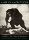 American Grotesque : The Life and Art of William Mortensen - Book