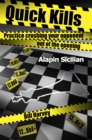 Quick Kills : Practice Crushing Your Opponent Out Of The Opening - Alapin Sicilian - eBook