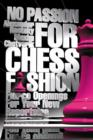No Passion For Chess Fashion : Fierce Openings For Your New Repertoire - eBook