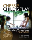 Chess Is Child's Play : Teaching Techniques That Work - eBook