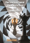 The Learning Spiral : A New Way to Teach and Study Chess - eBook