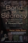Bond of Secrecy : My Life with CIA Spy and Watergate Conspirator E. Howard Hunt - Book
