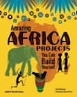 Amazing Africa Projects : You Can Build Yourself - eBook