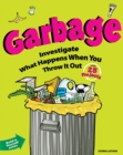 Garbage : Investigate What Happens When You Throw It Out with 25 Projects - eBook