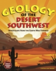 Geology of the Desert Southwest : Investigate How the Earth Was Formed with 15 Projects - eBook